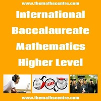 International Baccalaureate Mathematics Higher Level (IB HL)