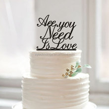 "high quality custom lettering ""All you need is Love"" wedding acrylic cake toppers for engagement party"
