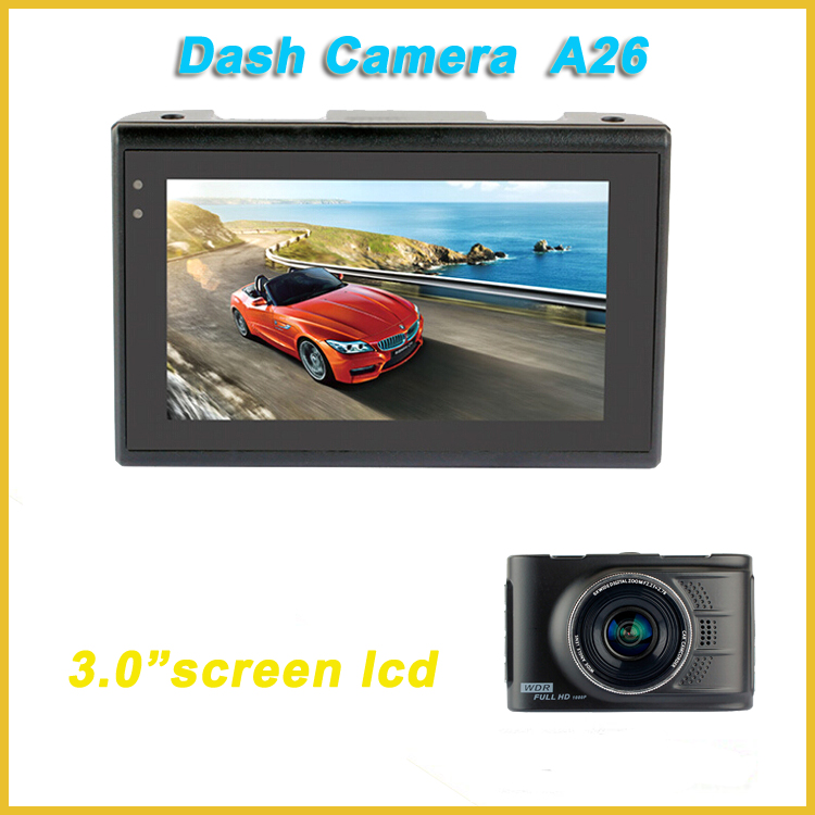 dash cam A26, driver recorder hd car dvr camera 3.0screen lcd,car dvr dash camera wdr