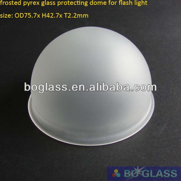 frosted pyrex glass protecting dome for flash light