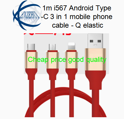 P/N:1m i567/ Android/ Type-C 3 in <strong>1</strong> mobile phone cable - <strong>Q</strong> elastic