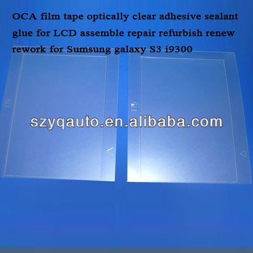 OCA film tape optically clear adhesive sealant glue for LCD assemble repair refurbish renew rework for Sumsung galaxy S3 i9300