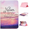 PU+TPU Wallet Leather Stand Flip Cover Casing for Samsung Galaxy Tab E 9.6 T560 Case (Never Stop Dreaming)