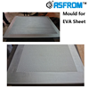 EVA Foaming Sheet Die Casting Mould