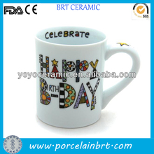 high quality porcelain white happy birthday mug with nice design printed for promotions