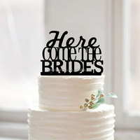 "Custom color ""here comes the brides"" Lesbian unique cake topper for same sex wedding"