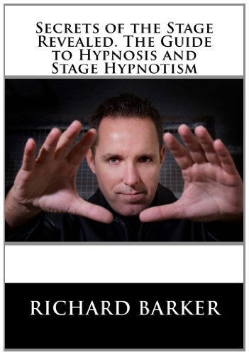 THE SECRETS OF THE STAGE REVEALED. THE GUIDE TO HYPNOSIS AND STAGE HYPNOTISM