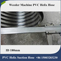 Weeder machine pvc helix hose Dimater 180mm