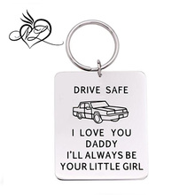 Stainless Steel Car Trucker Gift, Driver Keychain - Drive Safe - I Love You Daddy , I Will Always Be your Little Girl