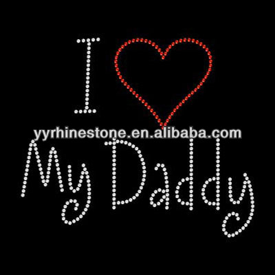 I Love My Daddy rhinestone transfer designs