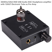 384KHz/32bit DSD USB Audio DAC Headphone Amplifier with 12AU7 Electronic Tube as Pre-Amp