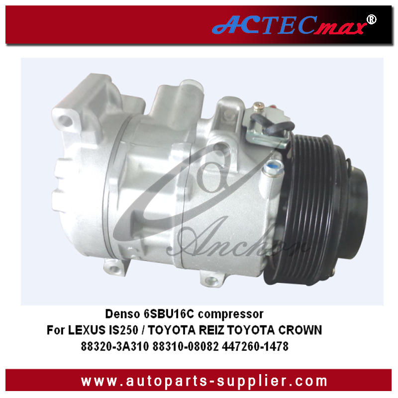 Denso 6SBU16C auto <strong>ac</strong> <strong>compressor</strong> For LEXUS IS250 / TOYOTA REIZ TOYOTA CROWN 2.5 2008 88320-3A310 88310-08082 447260-1478
