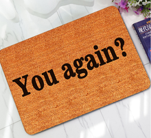 """""You Again'' funny mat 3D imitation velvet printed rubber door mat floor thermal mat"
