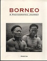 Photographic Journey Book To Traditional Tribal Borneo