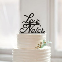 "custom letters ""Love notes"" romantic acrylic cake toppers for wedding decoration"