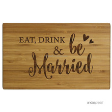 Andaz Press Laser Engraved Large Bamboo Wood Cutting Board, 17.75 x 11-inch, Eat Drink and Be Married, 1-Pack