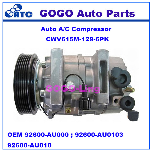 CWV615M Auto A/<strong>C</strong> Compressor for N issan X-Trail OEM 92600-AU000 ; 92600-AU010 3K60045010