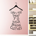 New Life Is Too Short To Wear Boring Clothes Vinyl Wall Art Sticker Decal Mural