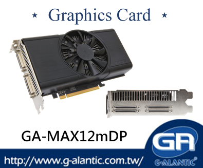 GA-MAX12mDP - great gpu NVDIA Maxwell deliver high stability up to 12 displays 3D graphics displaying video wall