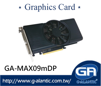 GA-MAX09mDP - high quality multimedia displaying single card single GPU graphics card with incredible 3D performance