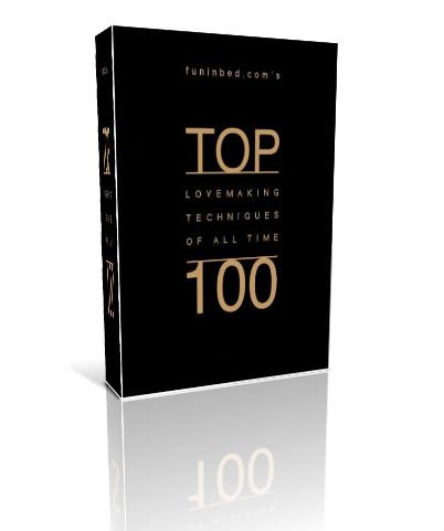 the top one hundred lovemaking techniques