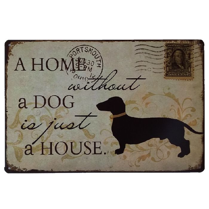 A home without a dog is just a house indoor vintage metal signs