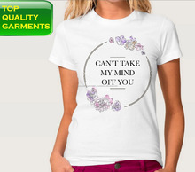 Can't Take My Mind Off You Coloured Colored Flowers Glittering Girls Ladies Women Charming White Tshirt Tee T Cotton #723191215