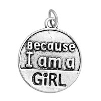 "Charm Pendants Round Antique Silver ""Because I Am A Girl"" Carved 29.1mm x 24.5mm, 10 PCs"