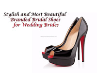 Stylish And Most Beautiful Branded Bridal Shoes For Wedding Brides