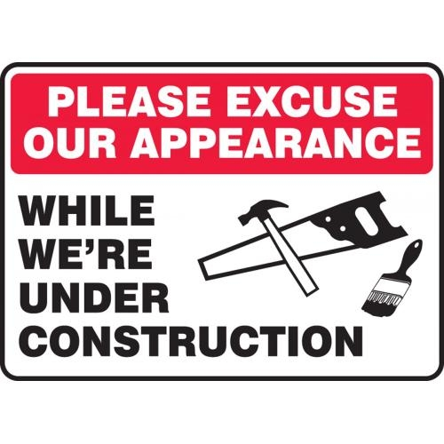 "Accuform MCRT520VS, 10"" x 14"" Adhesive Vinyl Sign: ""Please Excuse Our Appearance While..."""