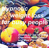 Hypnotic Weight Loss for Busy People