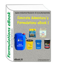 Concrete Admixtures Manufacturing Formulations eBook I (ebook20)contains 25 admixture formulations