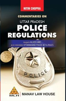 Commentaries on Uttar Pradesh Police Regulations
