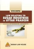 Law Relating to Sugar Industries in Uttar Pradesh (Alongwith Uttarakhand Amendments)
