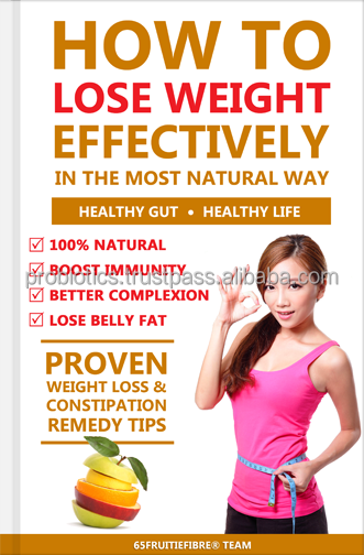 How To Lose Weight Effectively In The Most Natural Way: The Proven Weight Loss and Constipation Remedy That Delivers
