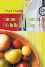 Seasoned Practitioner's Path to Healthy Living by Peter Ebanks Paperback Book (English)