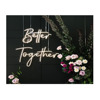 customized neon flexible acrylic backing wedding neon sign decorative sign letters for better together party wedding