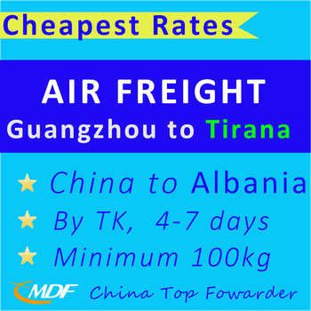 Cheap Air Freight Shipping Rates China to Tirana Albania / Logistics Forwarder From Guangzhou TK Cargo Services TIA