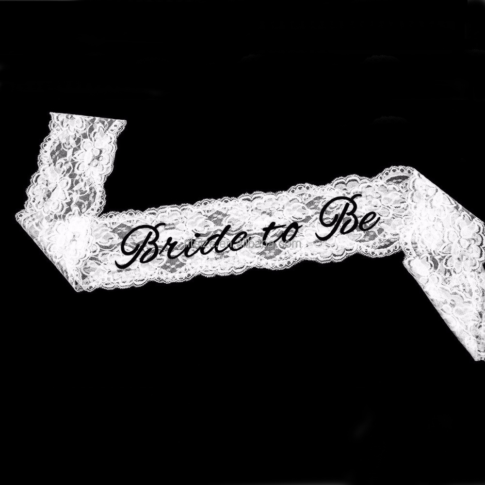 2017 New Arrival China Factory Price White Elegant Bride to Be Lace Sash White Color With Black Words Bride to Be