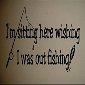 Dailinming PVC Wall Stickers Wall Decal Art Sticker Quote Vinyl Wall Decal Wish I was Fishing Funny Quote Art 25X58CM