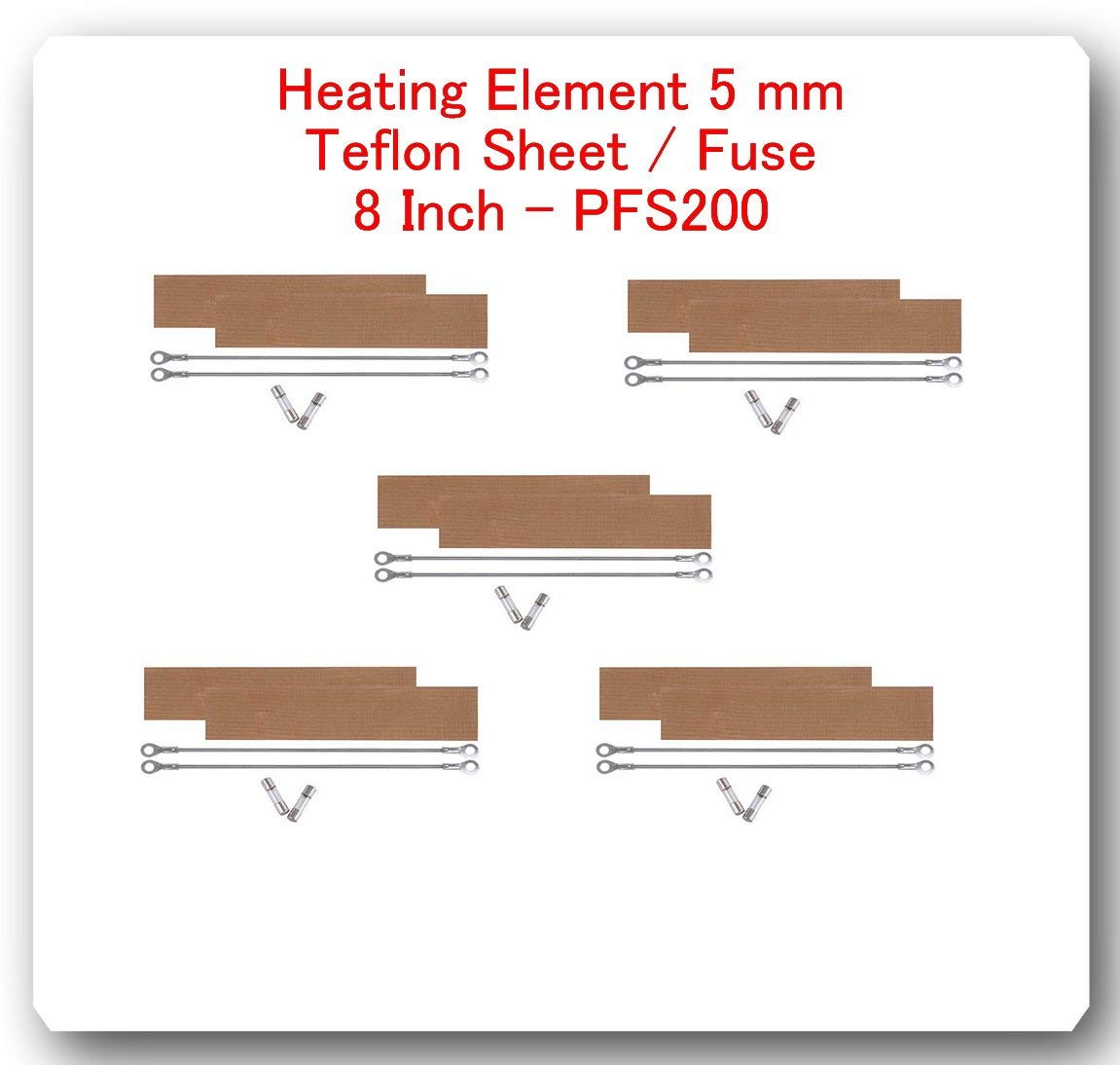 "(10 Kits) Replacement Elements for Impulse Sealer PFS-200 8""(10 Heating Elements 5 mm+ 10 Teflon Sheets & 10 Fuses)"