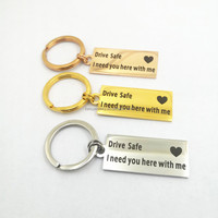 best selling customised keychain stainless steel Drive Safe I need you here key chain lovers