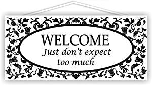 Welcome just don't expect too much - 5x11 sign by MySigncraft