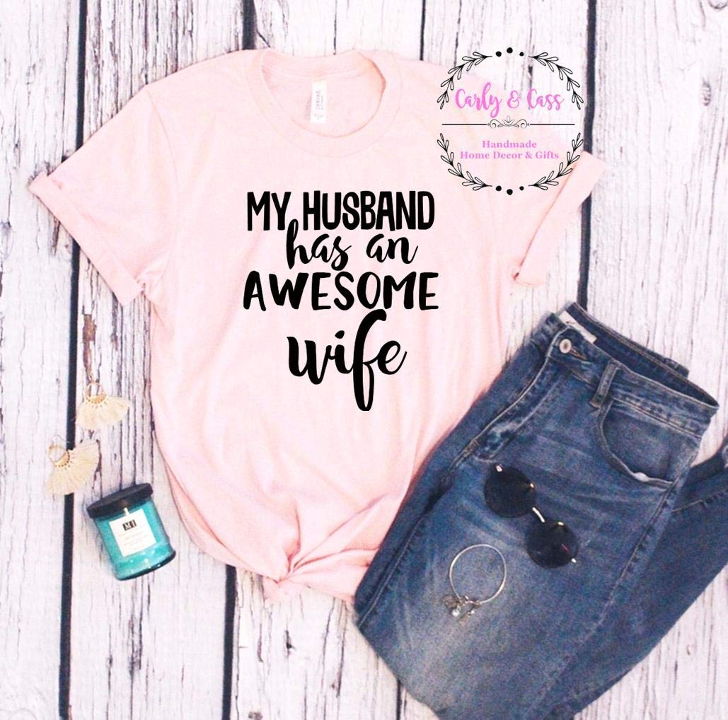 My husband has an awesome wife, funny tee, Tee Shirt, Soft Tee, Tshirt, Tee