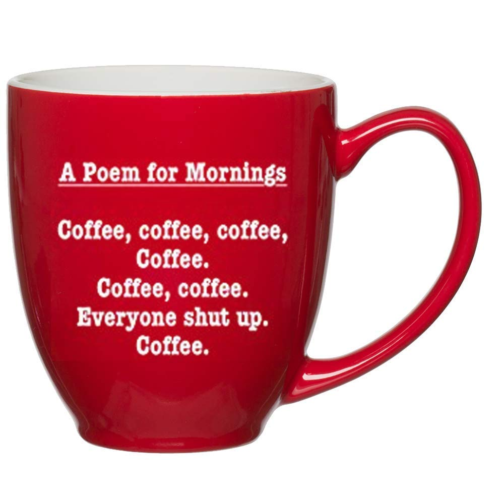 8dc96317b3 Get Quotations · Poem for Mornings Funny Coffee Mug - Unique, Fun Gift Cup  Ideas gift Mom,