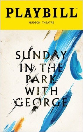 Jake Gyllenhaal Brand New Color Playbill from Sunday in the Park with George at the Hudson Theatre starring Jake Gyllenhaal Annaleigh Ashford Penny Fuller Claybourne Elder Robert Sean Leonard Ruthie Ann Miles Erin Davie Music and Lyrics by Stephen Sondheim Book by James Lapine