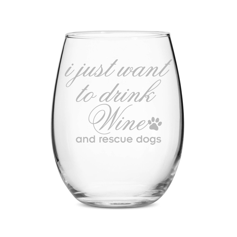 I Just Want To Drink Wine And Rescue Dogs Stemless 15 oz Wine Glass