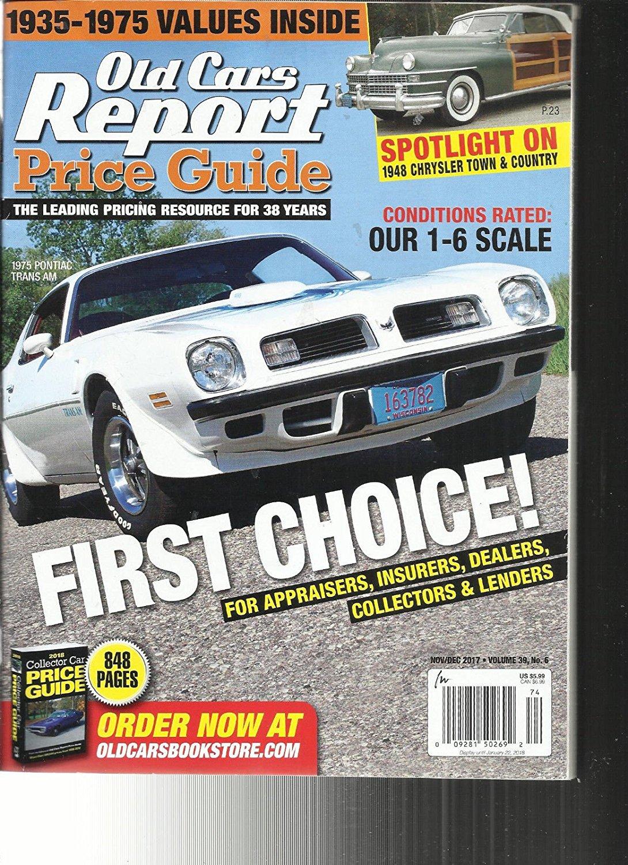 OLD CARS REPORT PRICE GUIDE MAGAZINE, NOVEMBER/DECEMBER, 2017 VOL. 39 NO.6