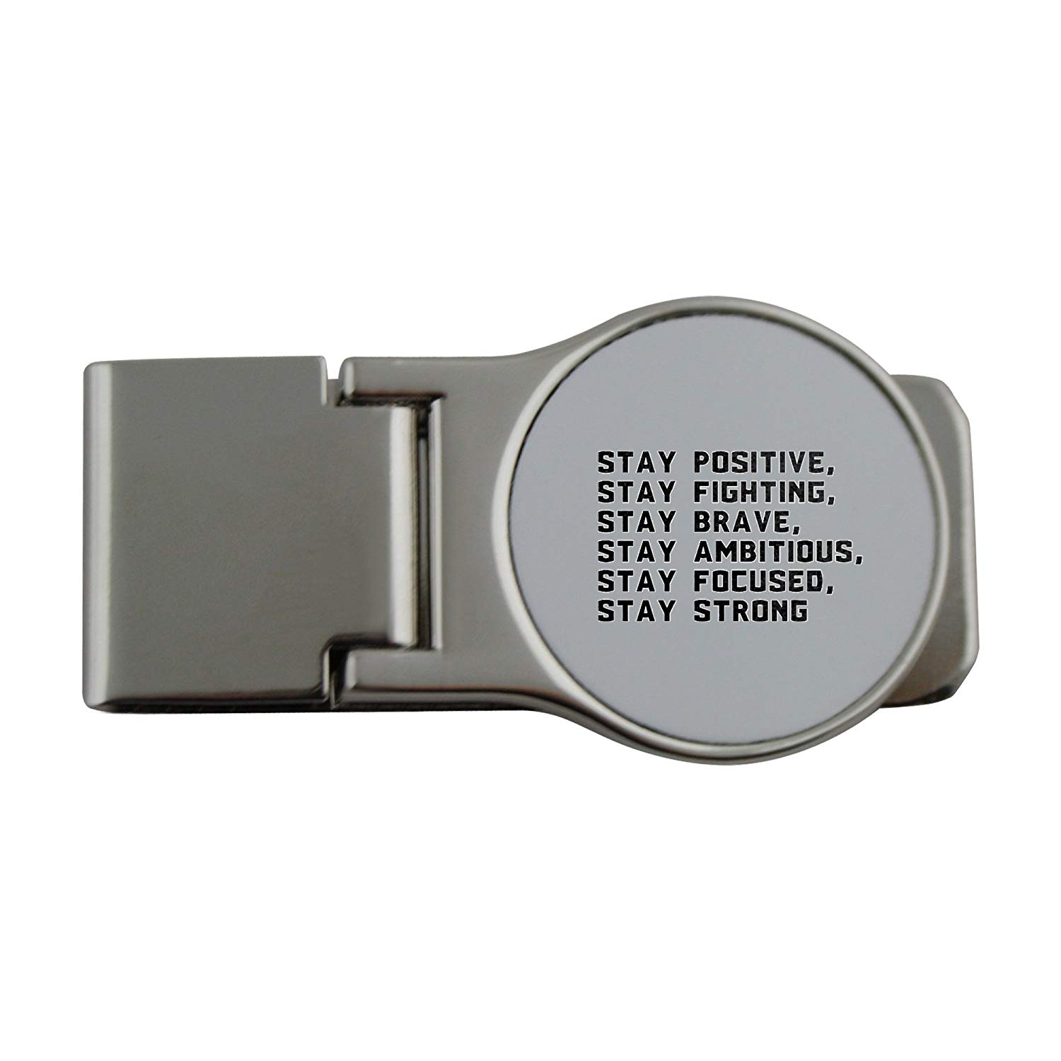 Metal money clip with Stay positive stay fighting stay brave stay ambitious stay focused stay strong