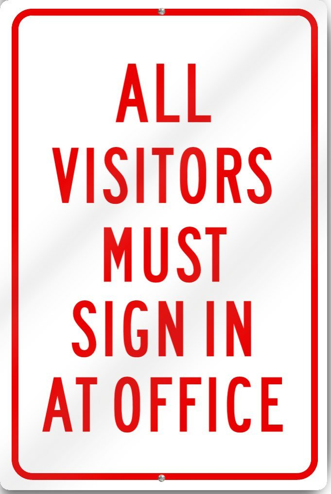 All Visitors Must Sign In At Office Metal Sign 12 wide x 18 tall Heavy Gauge Aluminum